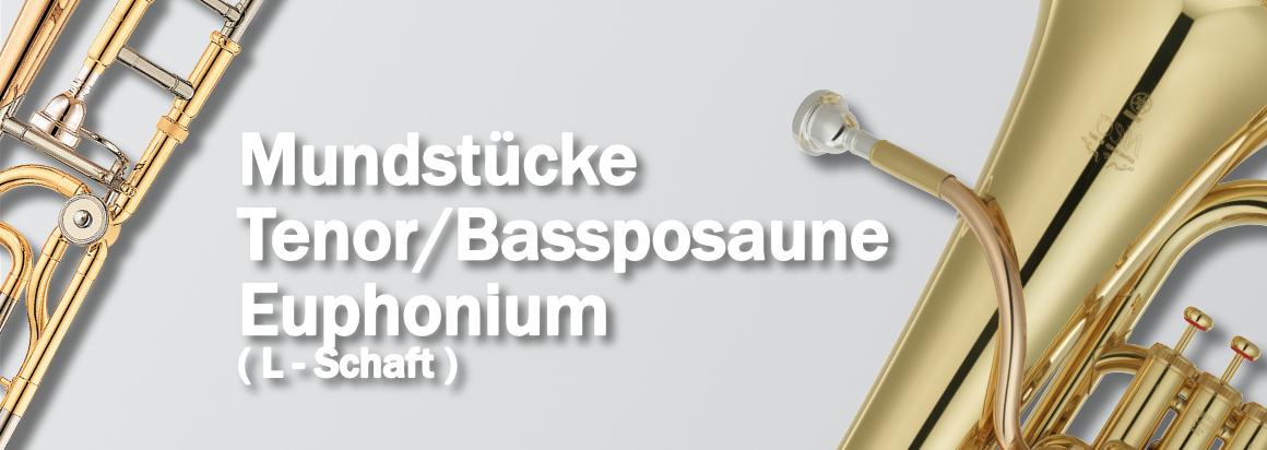 Bassposaune/Euphonium (L-Schaft) Mundstücke